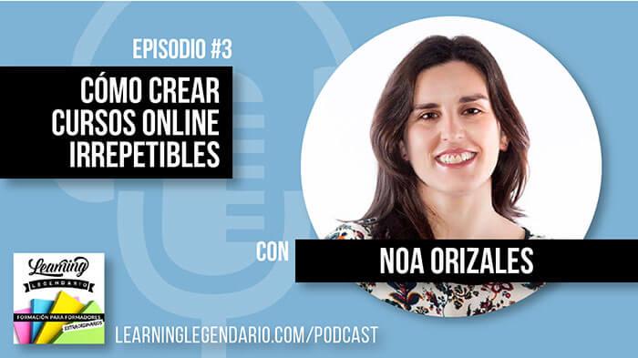 Cómo Crear Cursos Online Irrepetibles con Noa Orizales