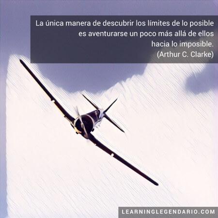 La única manera de descubrir los límites de lo posible es aventurarse un poco más allá de ellos hacia lo imposible. Arthur C. Clarke.