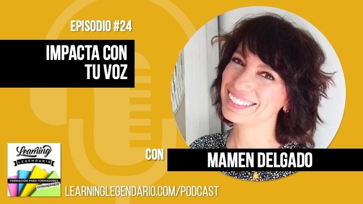 podcast learning legendario entrevista a mamen delgado