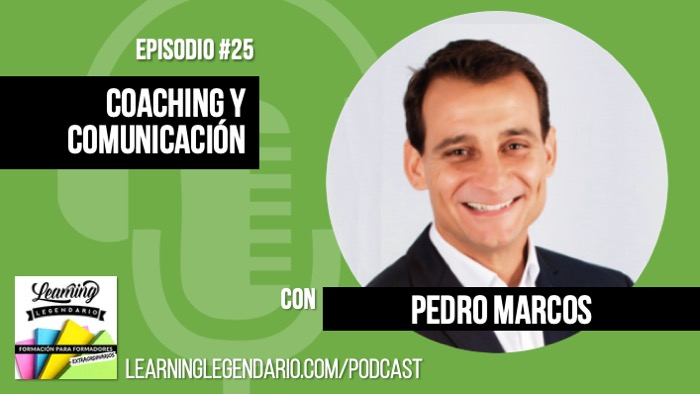 podcast learning legendario entrevista a Pedro Marcos de Speaker Talent
